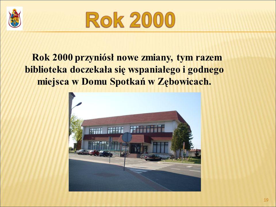 Rok 2000 przyniósł nowe zmiany, tym razem biblioteka doczekała się wspaniałego i godnego miejsca w Domu Spotkań w Zębowicach.