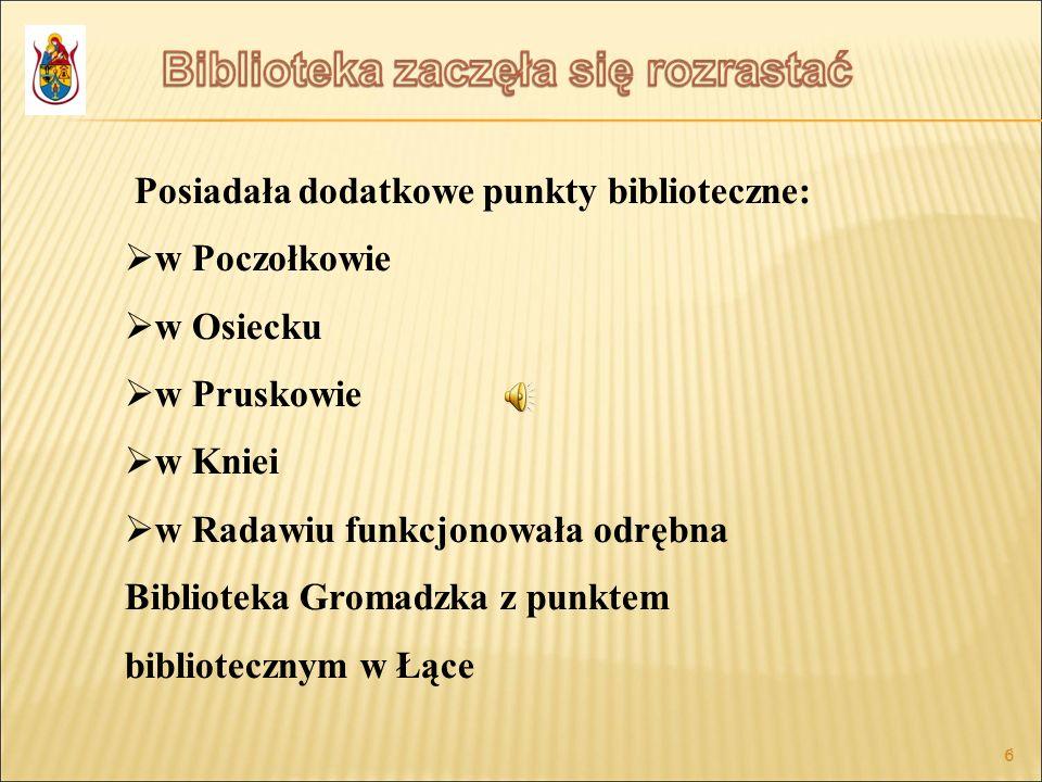 Posiadała dodatkowe punkty biblioteczne: w Poczołkowie w Osiecku