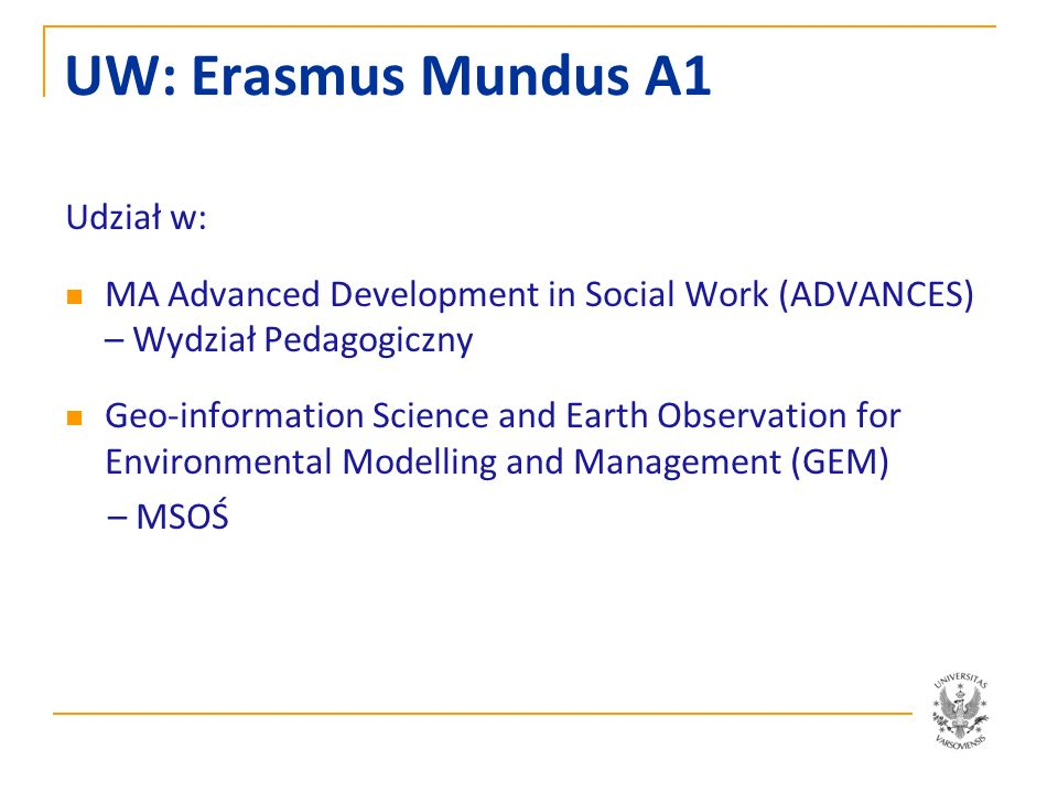UW: Erasmus Mundus A1 Udział w: