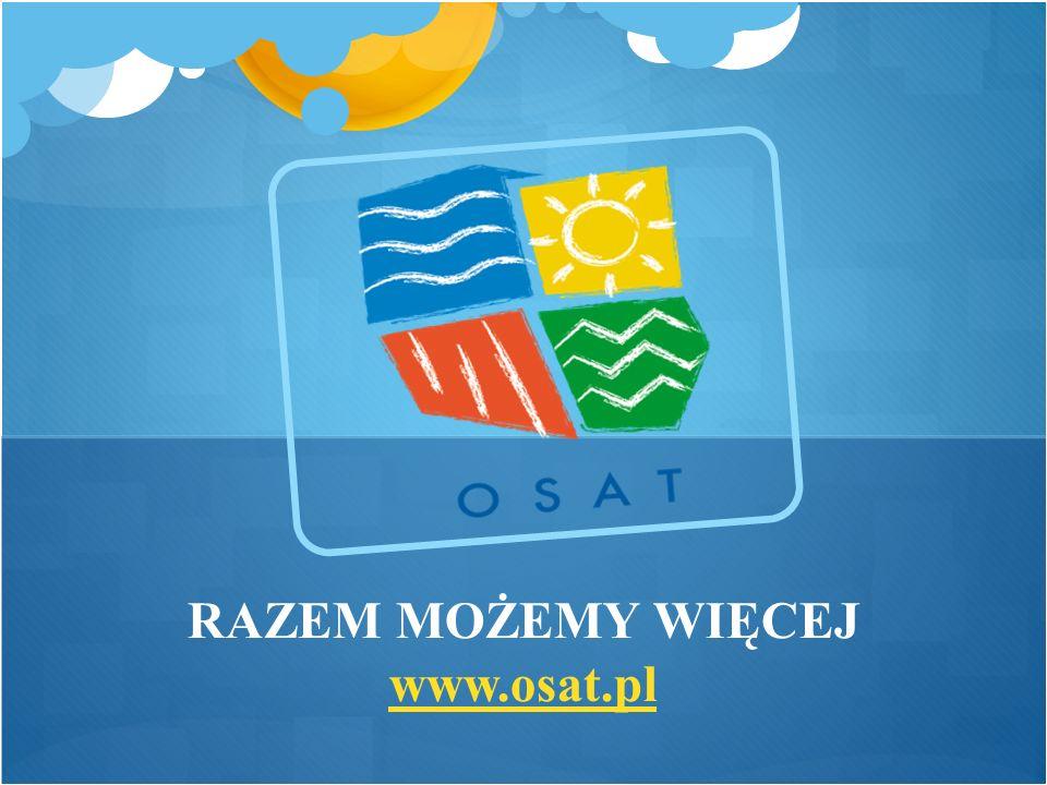 RAZEM MOŻEMY WIĘCEJ www.osat.pl