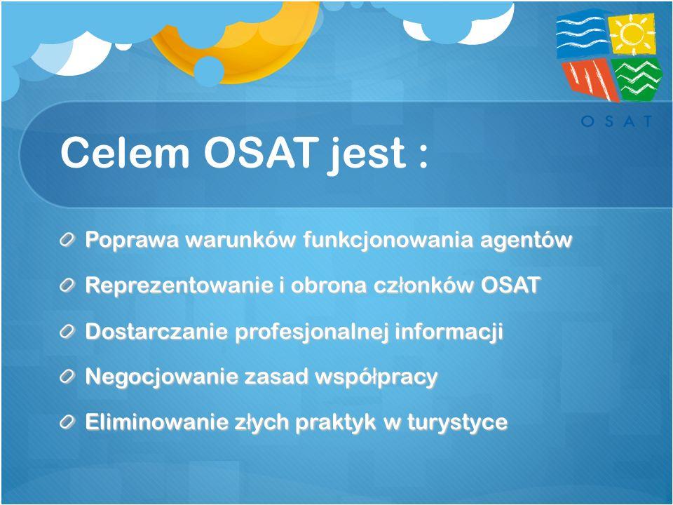 Celem OSAT jest : Poprawa warunków funkcjonowania agentów