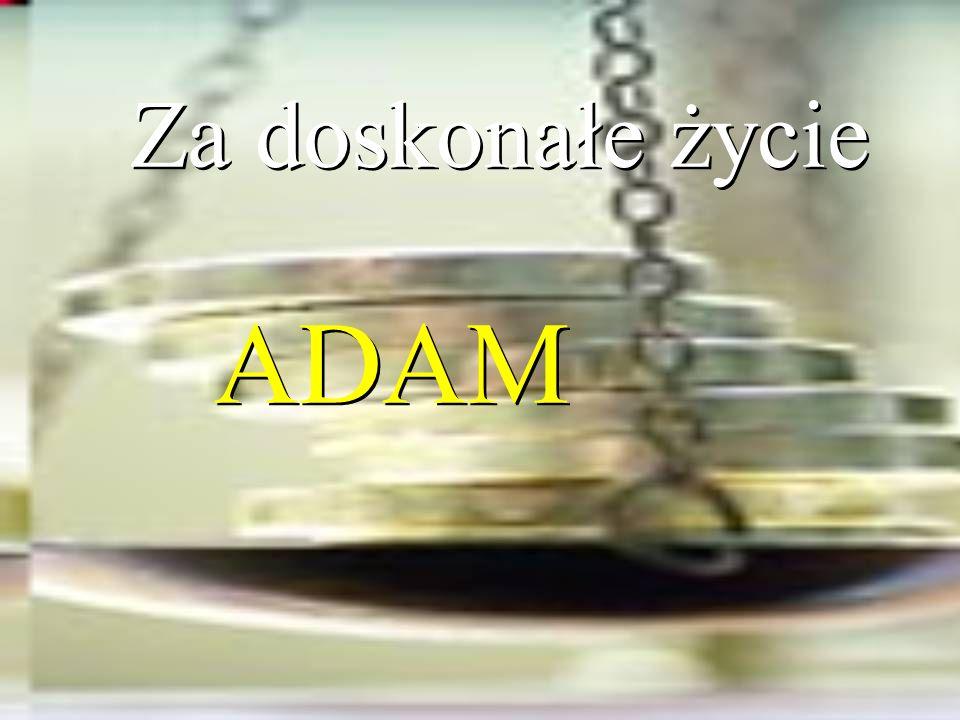 Za doskonałe życie ADAM