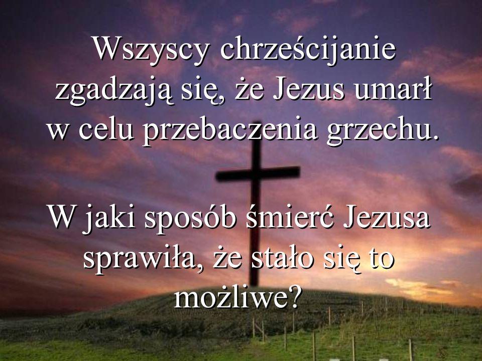 W jaki sposób śmierć Jezusa sprawiła, że stało się to możliwe