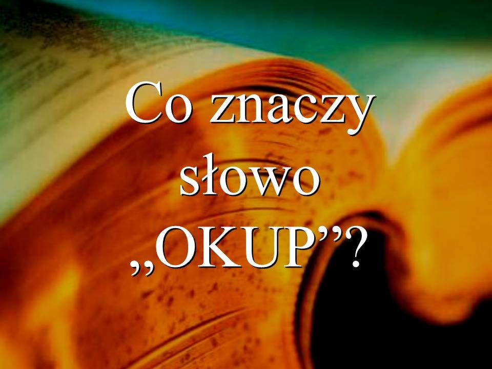 """Co znaczy słowo """"OKUP"""