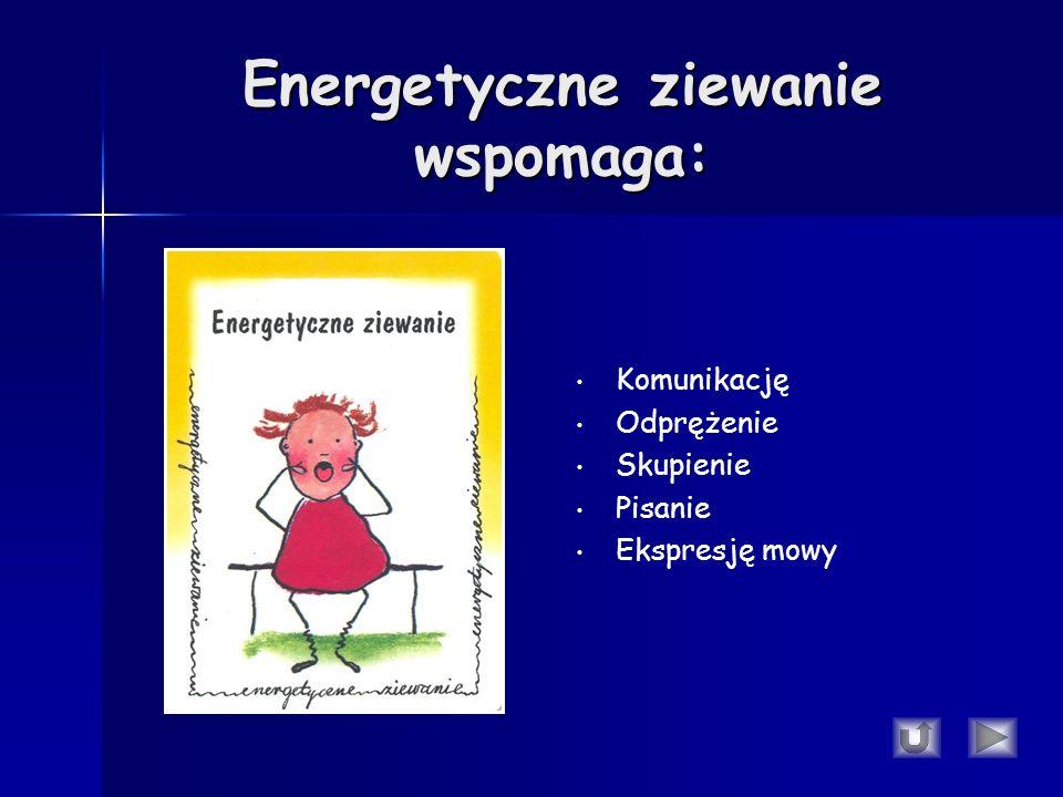 Energetyczne ziewanie wspomaga: