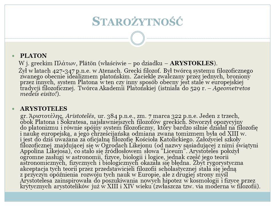 Starożytność PLATON. W j. greckim Πλάτων, Plátōn (właściwie – po dziadku – ARYSTOKLES).