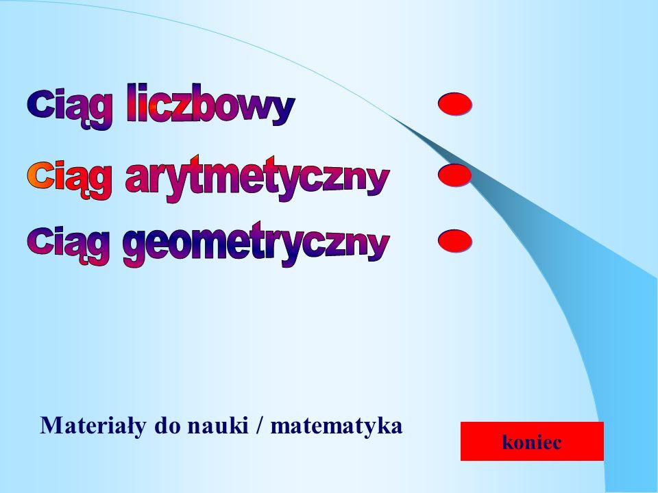 Ciąg liczbowy Ciąg arytmetyczny Ciąg geometryczny