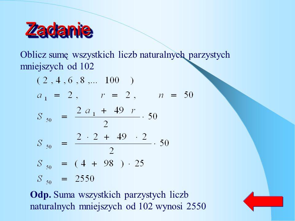 Zadanie Oblicz sumę wszystkich liczb naturalnych parzystych mniejszych od 102.
