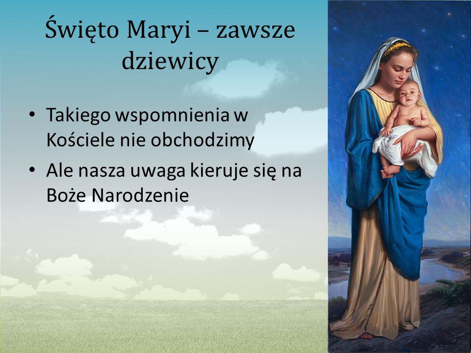 Święto Maryi – zawsze dziewicy