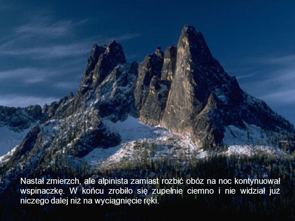 Nastał zmierzch, ale alpinista zamiast rozbić obóz na noc kontynuował wspinaczkę.
