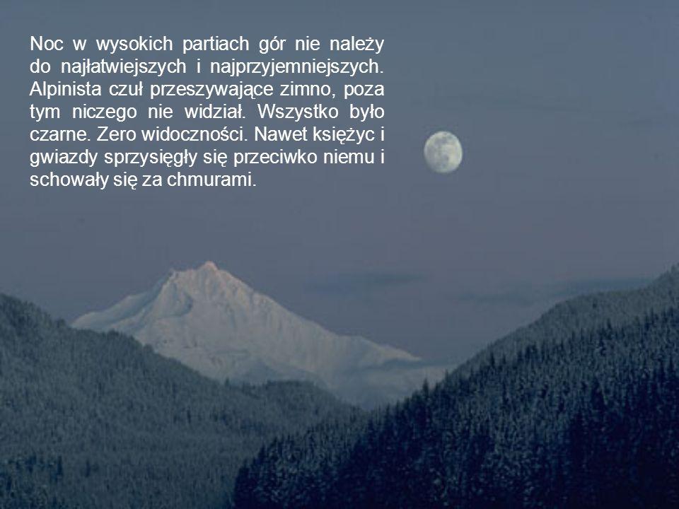Noc w wysokich partiach gór nie należy do najłatwiejszych i najprzyjemniejszych.