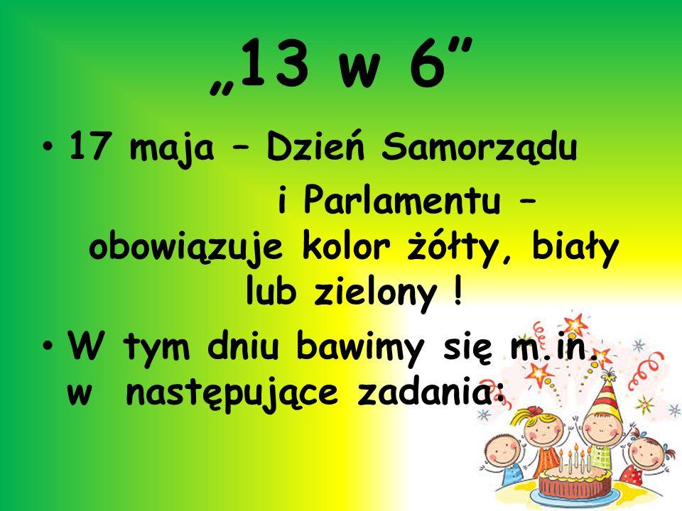 i Parlamentu – obowiązuje kolor żółty, biały lub zielony !
