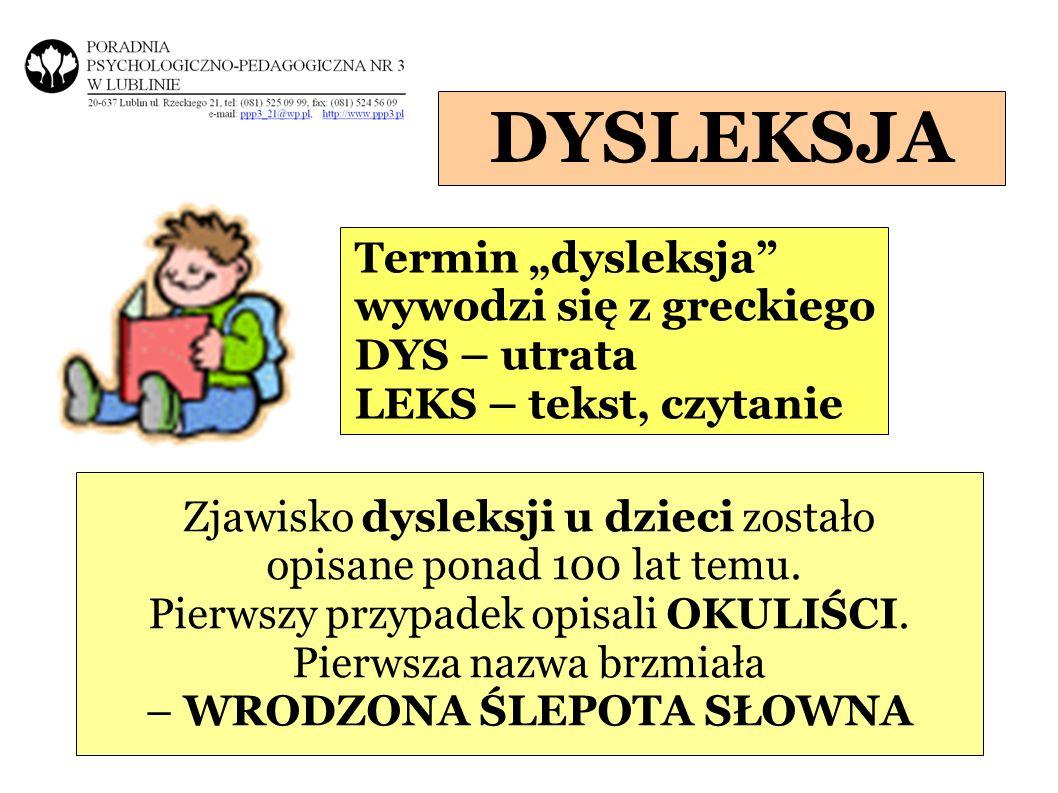 """DYSLEKSJA Termin """"dysleksja wywodzi się z greckiego DYS – utrata"""
