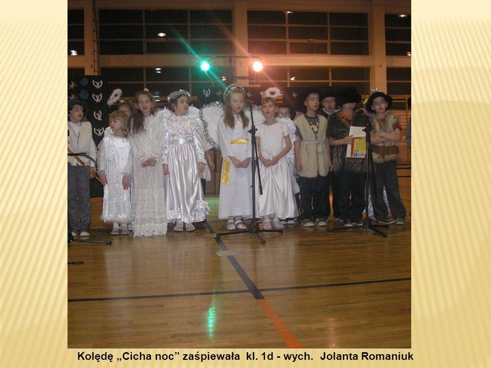 """Kolędę """"Cicha noc zaśpiewała kl. 1d - wych. Jolanta Romaniuk"""
