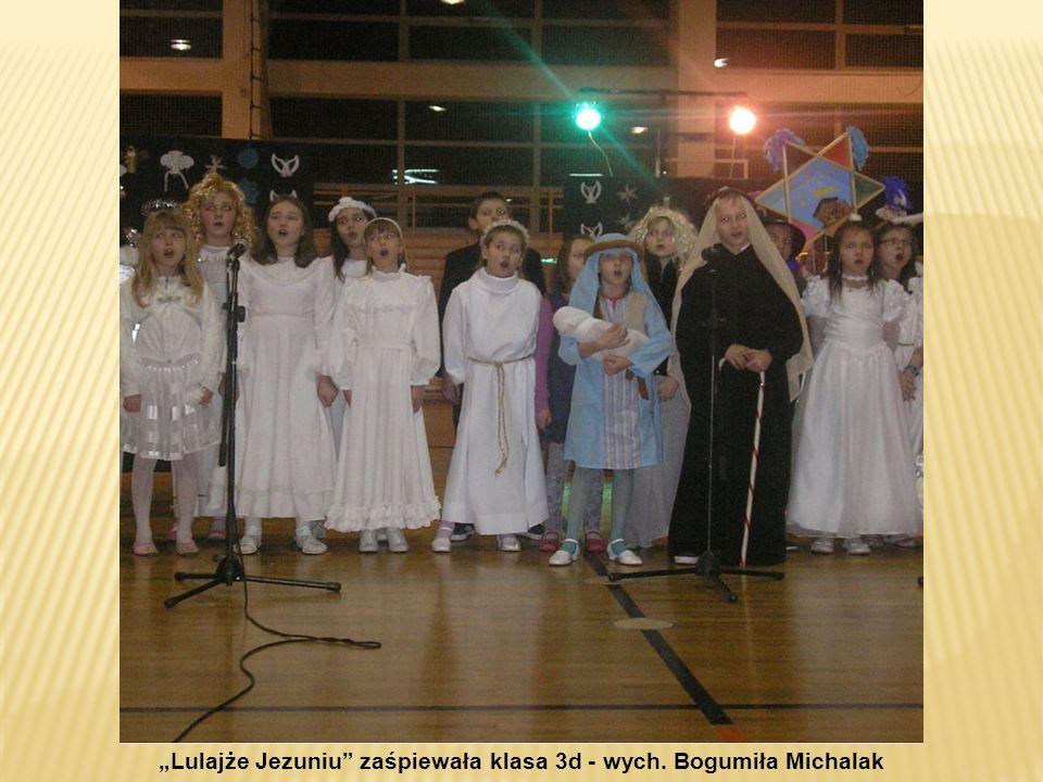 """""""Lulajże Jezuniu zaśpiewała klasa 3d - wych. Bogumiła Michalak"""