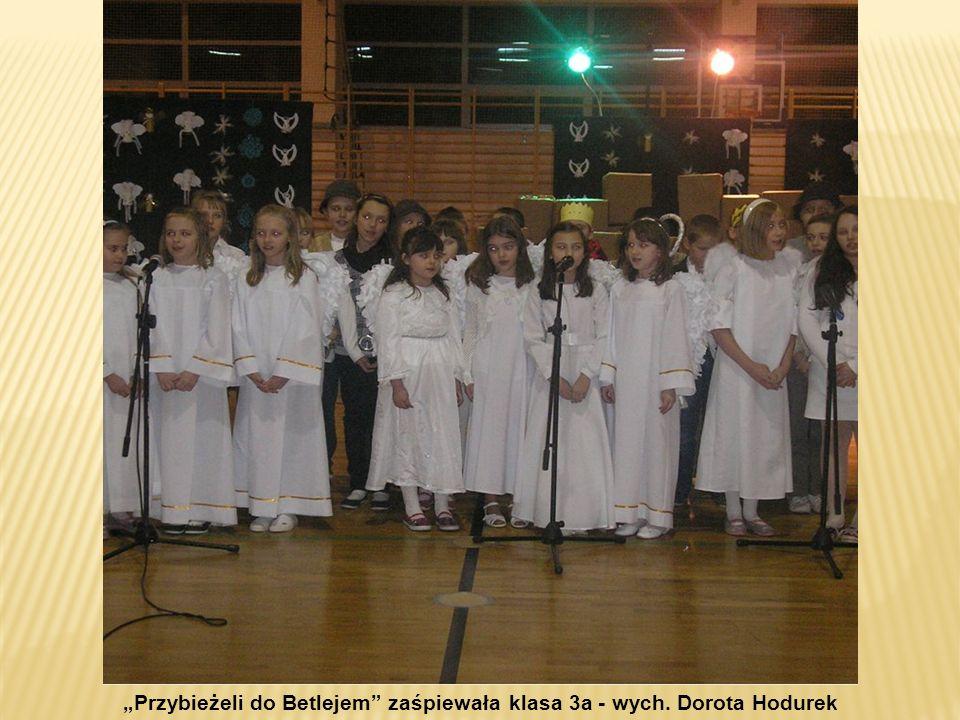 """""""Przybieżeli do Betlejem zaśpiewała klasa 3a - wych. Dorota Hodurek"""
