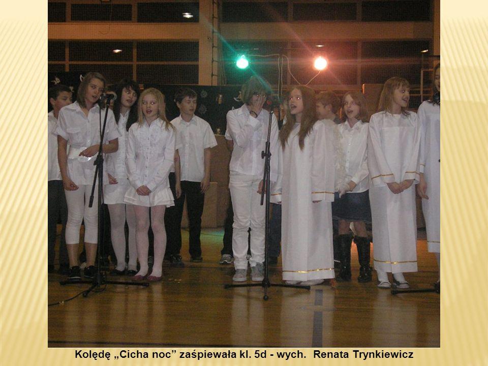 """Kolędę """"Cicha noc zaśpiewała kl. 5d - wych. Renata Trynkiewicz"""