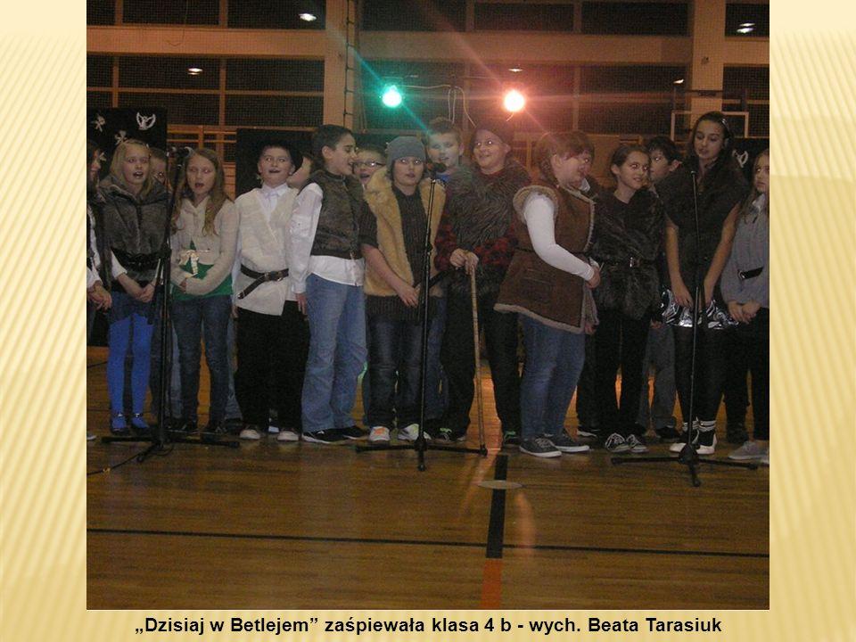 """""""Dzisiaj w Betlejem zaśpiewała klasa 4 b - wych. Beata Tarasiuk"""