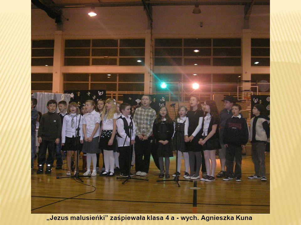 """""""Jezus malusieńki zaśpiewała klasa 4 a - wych. Agnieszka Kuna"""