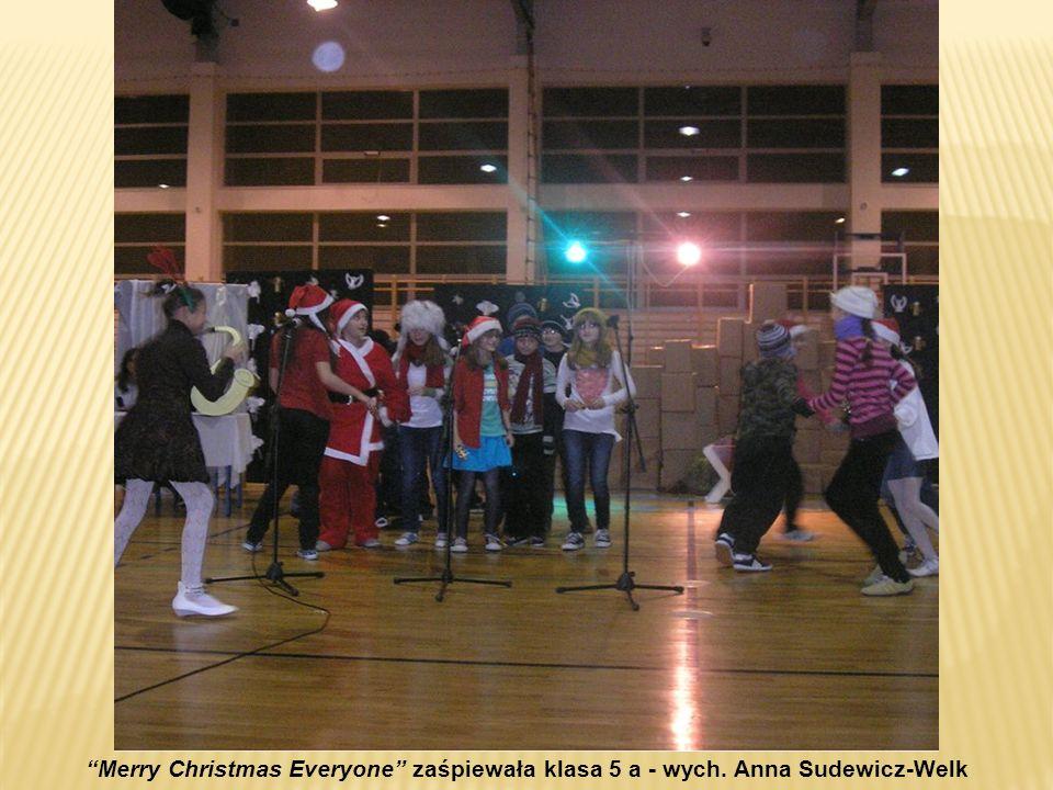 Merry Christmas Everyone zaśpiewała klasa 5 a - wych