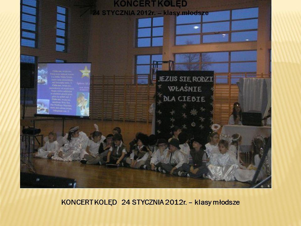 24 STYCZNIA 2012r. – klasy młodsze 24 STYCZNIA 2012r. – klasy młodsze