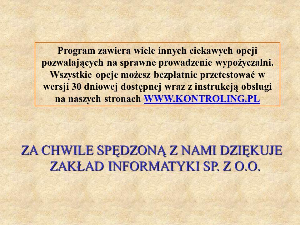 ZA CHWILE SPĘDZONĄ Z NAMI DZIĘKUJE ZAKŁAD INFORMATYKI SP. Z O.O.