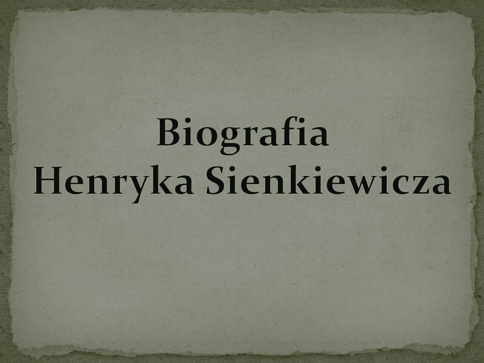 Biografia Henryka Sienkiewicza