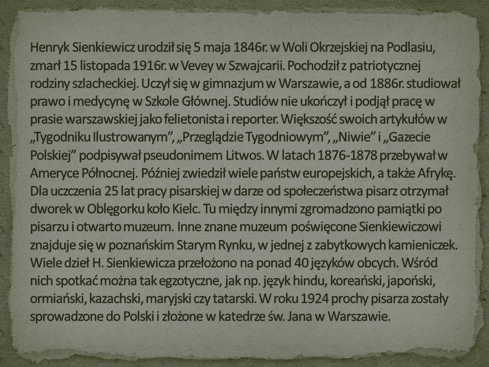 Henryk Sienkiewicz urodził się 5 maja 1846r