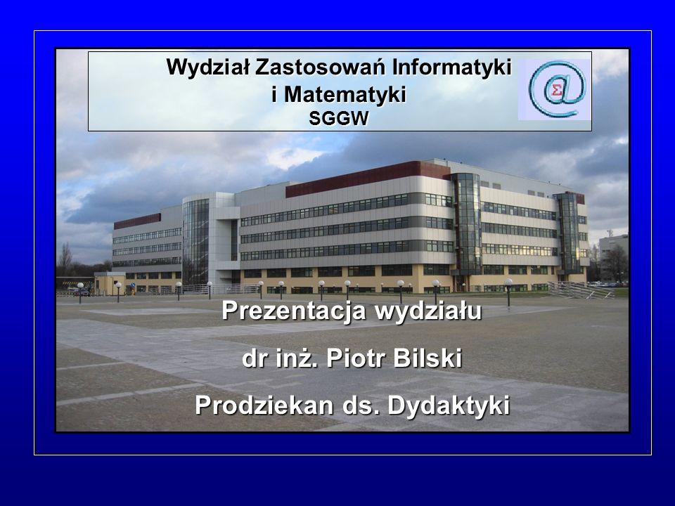 Prezentacja wydziału dr inż. Piotr Bilski Prodziekan ds. Dydaktyki