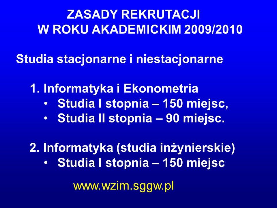 ZASADY REKRUTACJI W ROKU AKADEMICKIM 2009/2010