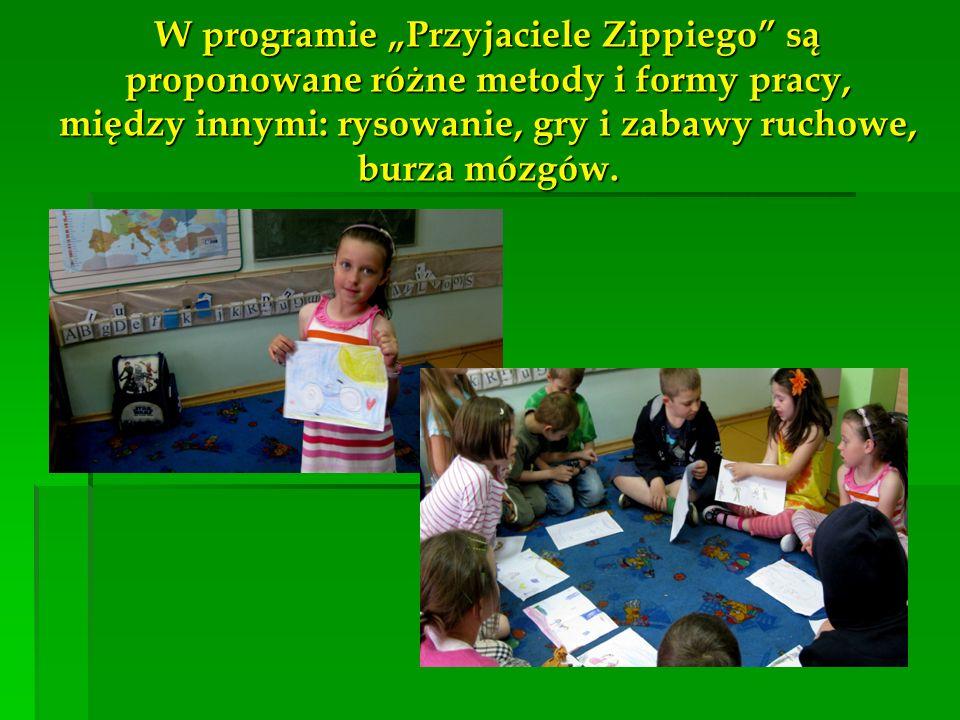 """W programie """"Przyjaciele Zippiego są proponowane różne metody i formy pracy, między innymi: rysowanie, gry i zabawy ruchowe, burza mózgów."""