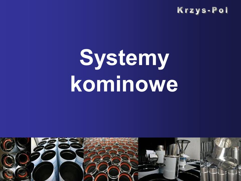 Krzys-Pol Systemy kominowe Krzys-Pol