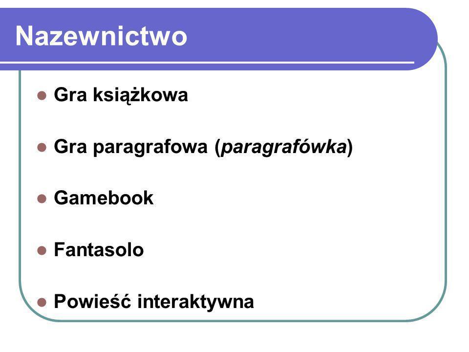 Nazewnictwo Gra książkowa Gra paragrafowa (paragrafówka) Gamebook