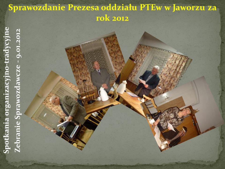 Sprawozdanie Prezesa oddziału PTEw w Jaworzu za rok 2012