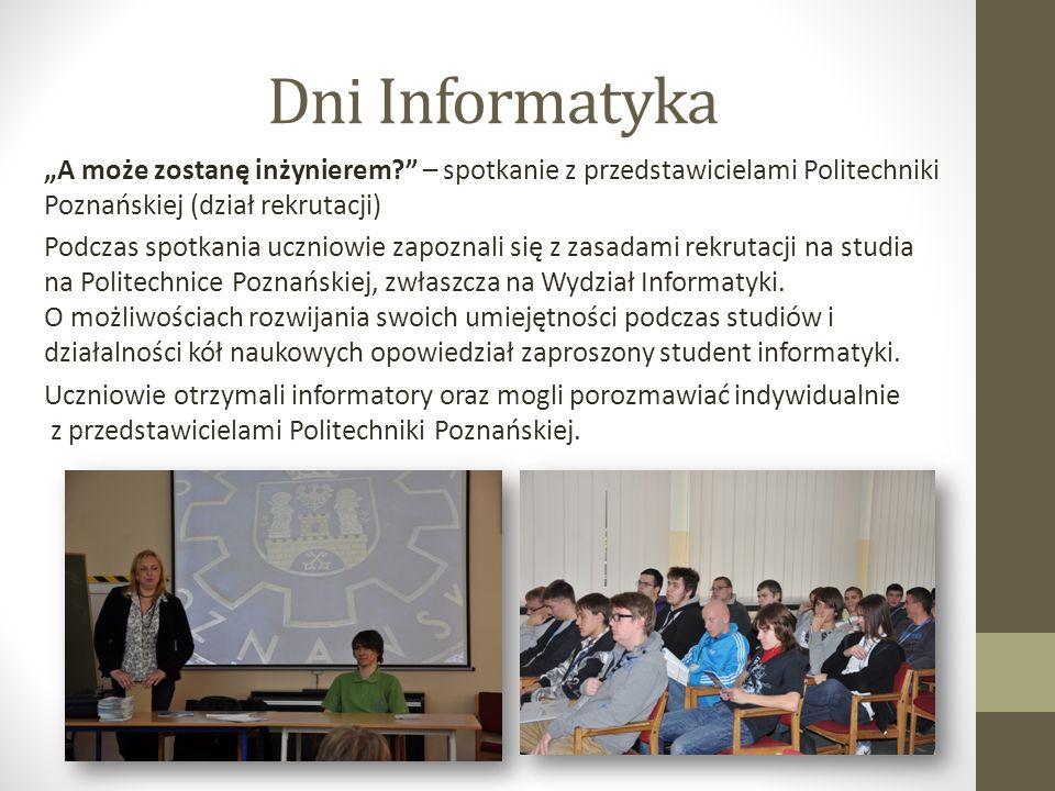 """Dni Informatyka """"A może zostanę inżynierem – spotkanie z przedstawicielami Politechniki Poznańskiej (dział rekrutacji)"""