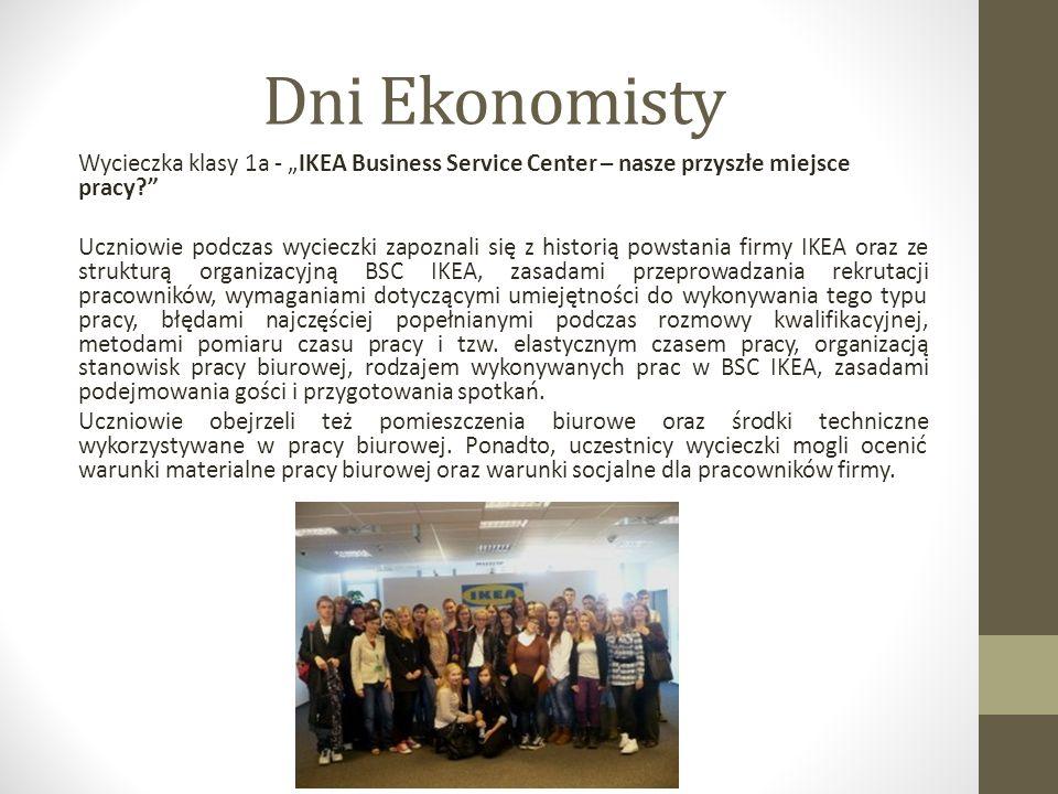 """Dni Ekonomisty Wycieczka klasy 1a - """"IKEA Business Service Center – nasze przyszłe miejsce pracy"""