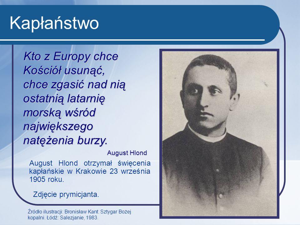 Kapłaństwo Kto z Europy chce Kościół usunąć, chce zgasić nad nią ostatnią latarnię morską wśród największego natężenia burzy.