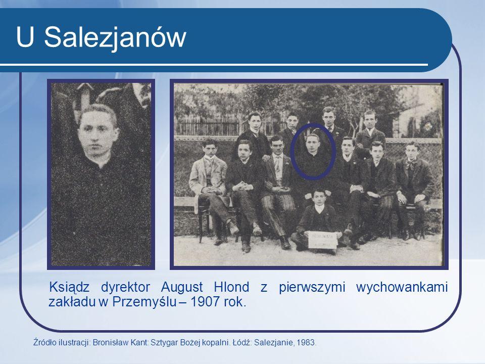 U Salezjanów Ksiądz dyrektor August Hlond z pierwszymi wychowankami zakładu w Przemyślu – 1907 rok.