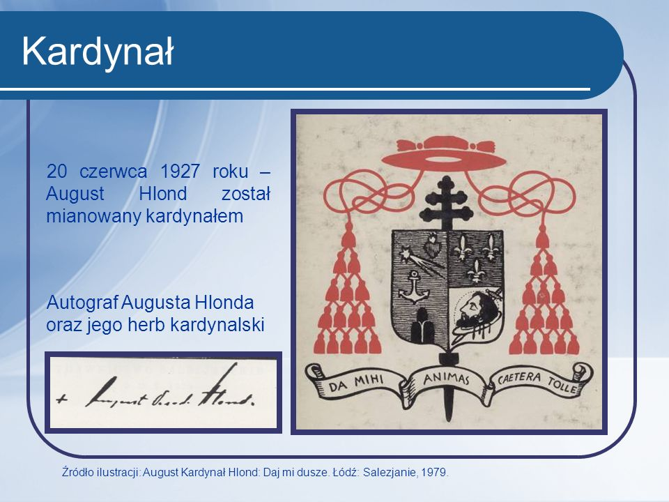 Kardynał 20 czerwca 1927 roku – August Hlond został mianowany kardynałem. Autograf Augusta Hlonda oraz jego herb kardynalski.