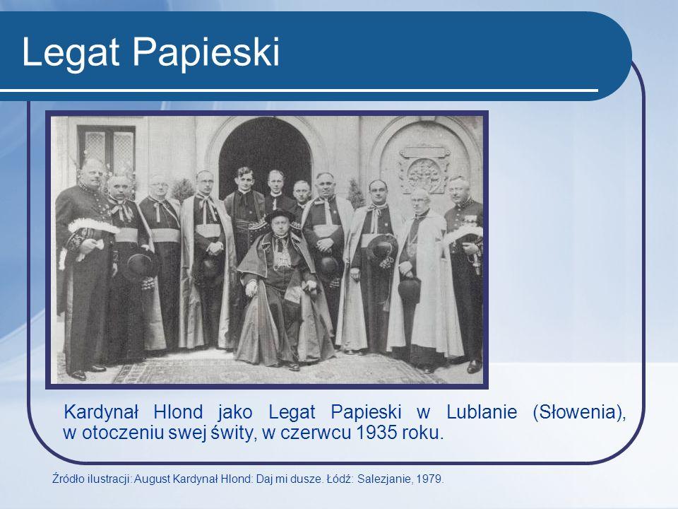 Legat Papieski Kardynał Hlond jako Legat Papieski w Lublanie (Słowenia), w otoczeniu swej świty, w czerwcu 1935 roku.