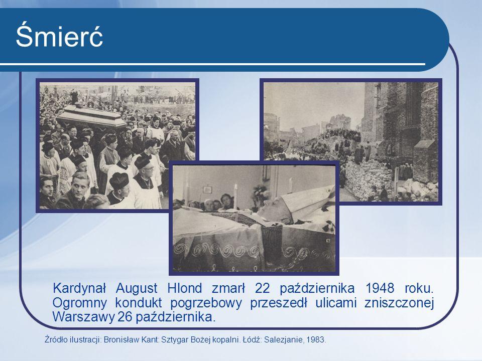 Śmierć Kardynał August Hlond zmarł 22 października 1948 roku. Ogromny kondukt pogrzebowy przeszedł ulicami zniszczonej Warszawy 26 października.