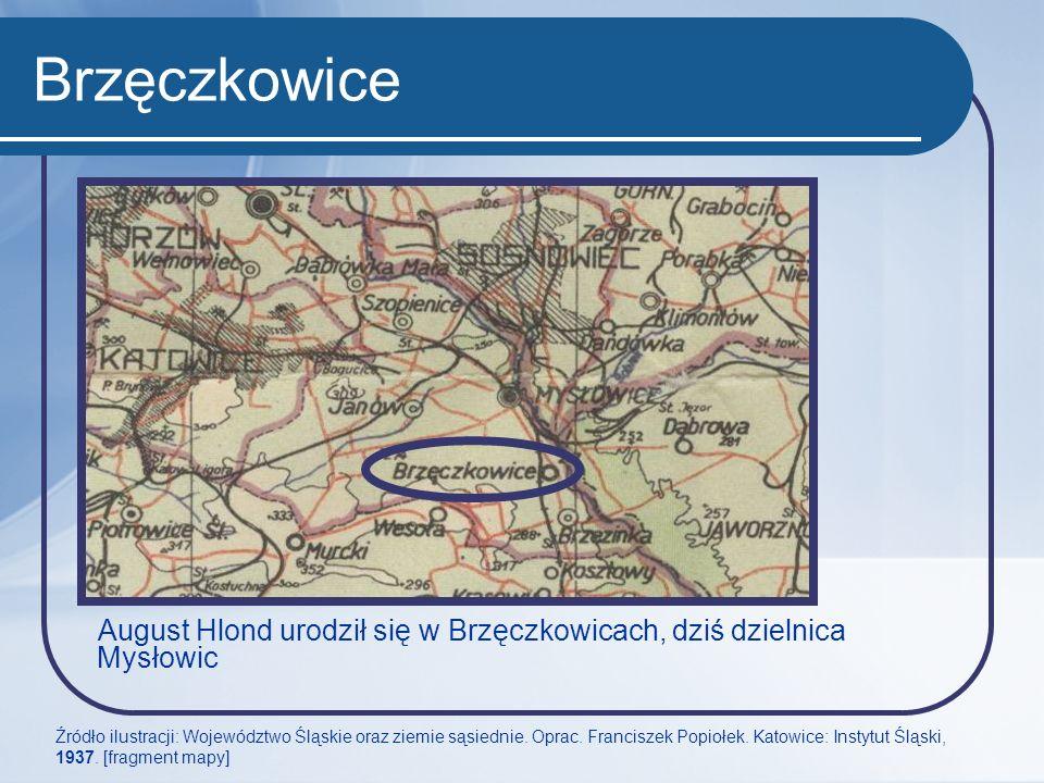 Brzęczkowice August Hlond urodził się w Brzęczkowicach, dziś dzielnica Mysłowic.