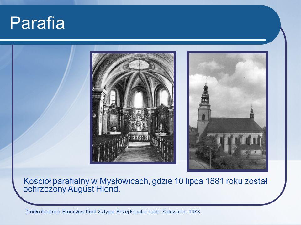 Parafia Kościół parafialny w Mysłowicach, gdzie 10 lipca 1881 roku został ochrzczony August Hlond.