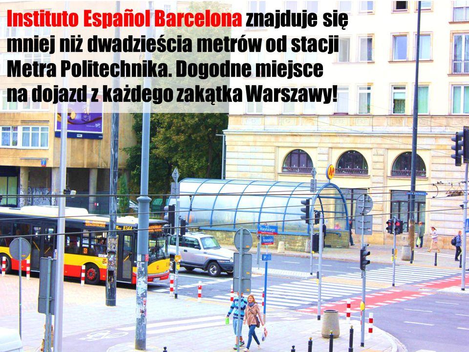 Instituto Español Barcelona znajduje się mniej niż dwadzieścia metrów od stacji Metra Politechnika.