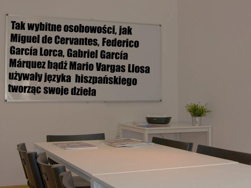 Tak wybitne osobowości, jak Miguel de Cervantes, Federico García Lorca, Gabriel García Márquez bądź Mario Vargas Llosa używały języka hiszpańskiego tworząc swoje dzieła