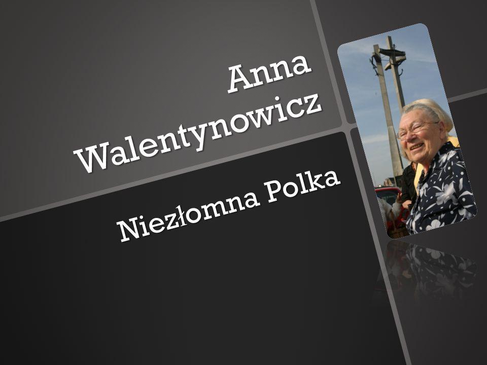 Anna Walentynowicz Niezłomna Polka