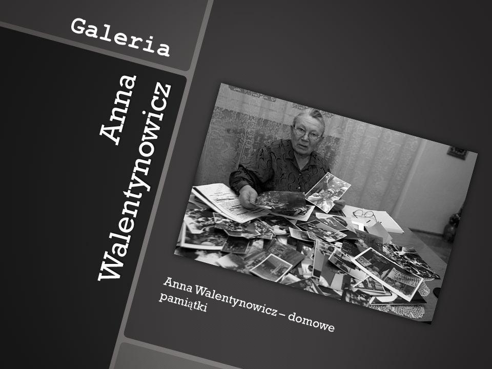 Galeria Anna Walentynowicz Anna Walentynowicz – domowe pamiątki