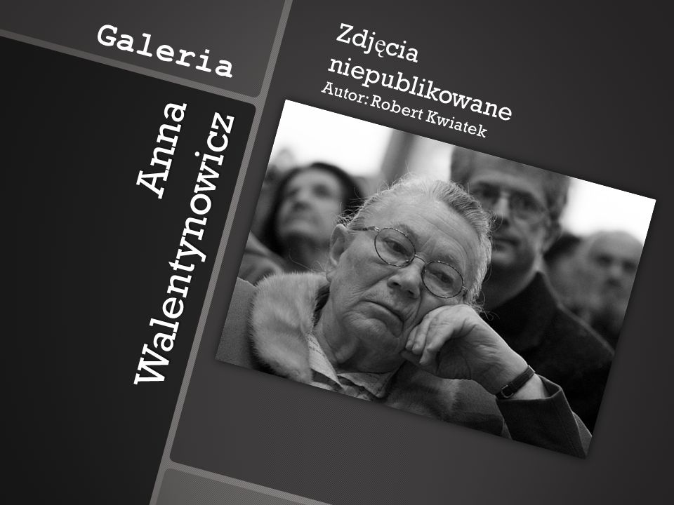 Anna Walentynowicz Galeria Zdjęcia niepublikowane