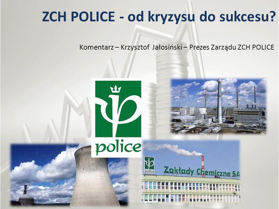 ZCH POLICE - od kryzysu do sukcesu
