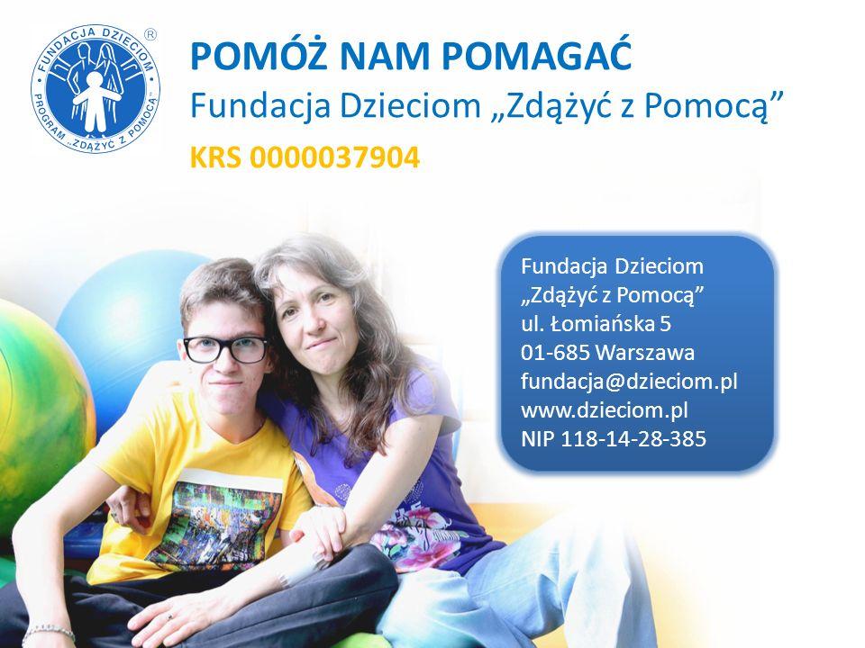 """POMÓŻ NAM POMAGAĆ Fundacja Dzieciom """"Zdążyć z Pomocą"""